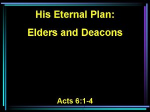 His Eternal Plan Elders and Deacons Acts 6