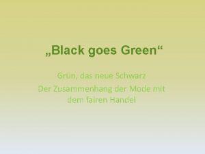 Black goes Green Grn das neue Schwarz Der