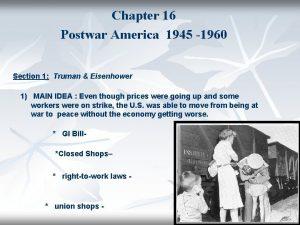 Chapter 16 Postwar America 1945 1960 Section 1