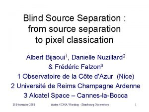 Blind Source Separation from source separation to pixel