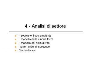 4 Analisi di settore Il settore e il