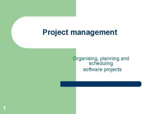 Project management Organising planning and scheduling software projects