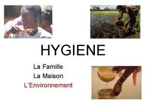 HYGIENE La Famille La Maison LEnvironnement Cest quoi