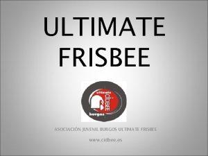 ULTIMATE FRISBEE ASOCIACIN JUVENIL BURGOS ULTIMATE FRISBEE www