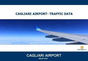 CAGLIARI AIRPORT TRAFFIC DATA CAGLIARI AIRPORT March 2018