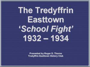 The Tredyffrin Easttown School Fight 1932 1934 Presented