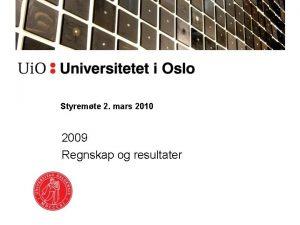 Styremte 2 mars 2010 2009 Regnskap og resultater