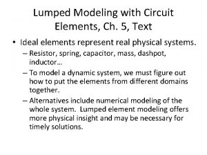 Lumped Modeling with Circuit Elements Ch 5 Text
