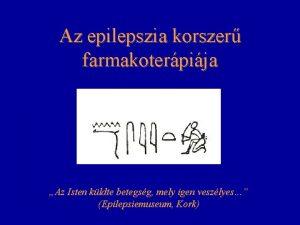Az epilepszia korszer farmakoterpija Az Isten kldte betegsg