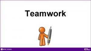 Teamwork Teamwork Engineering is project work Roadstrum Being