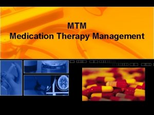 MTM Medication Therapy Management What is Medication Therapy