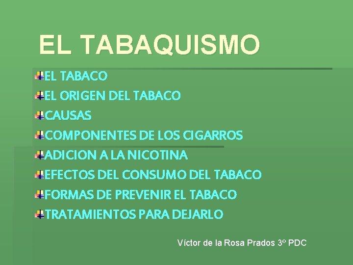 EL TABAQUISMO EL TABACO EL ORIGEN DEL TABACO