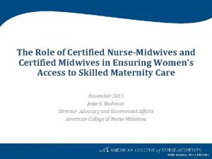 The Role of Certified NurseMidwives and Certified Midwives