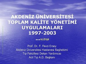 AKDENZ NVERSTES TOPLAM KALTE YNETM UYGULAMALARI 1997 2003