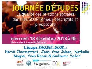 Lquipe PROJET SCOP Herv Charmettant JeanYves Juban Nathalie