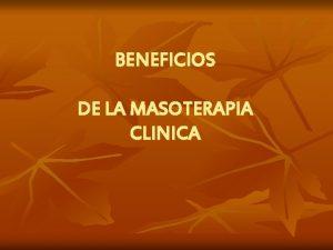 BENEFICIOS DE LA MASOTERAPIA CLINICA Fisiolgicos Corto Plazo