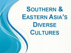 SOUTHERN EASTERN ASIAS DIVERSE CULTURES ESSENTIAL QUESTION HOW