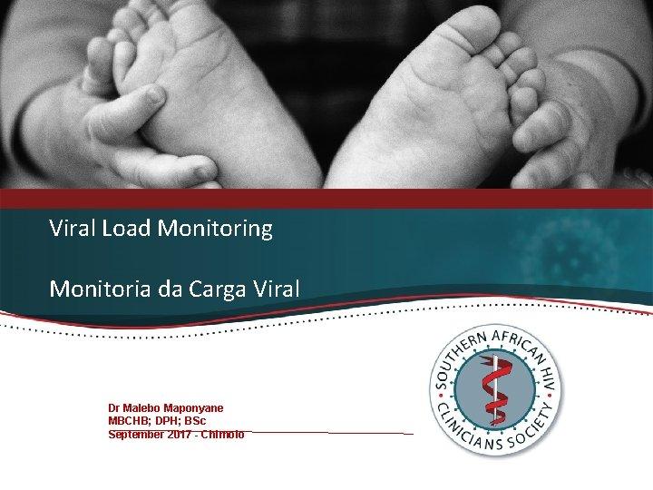Viral Load Monitoring Monitoria da Carga Viral Dr