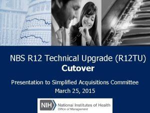 NBS R 12 Technical Upgrade R 12 TU