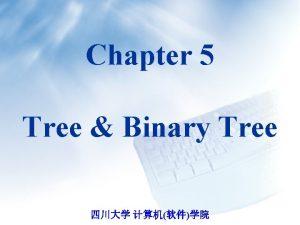 Chapter 5 Tree Binary Tree RootT ValueT e