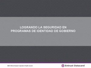 LOGRANDO LA SEGURIDAD EN PROGRAMAS DE IDENTIDAD DE