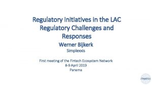 Regulatory Initiatives in the LAC Regulatory Challenges and
