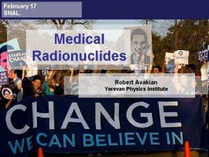 February 17 SNAL Medical Radionuclides Robert Avakian Yerevan
