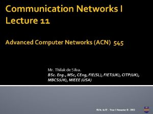 Communication Networks I Lecture 11 Advanced Computer Networks