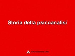 Storia della psicoanalisi Storia della psicoanalisi Il valore