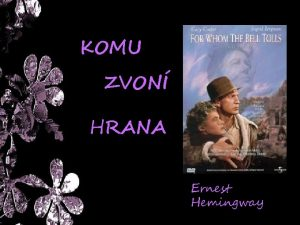 KOMU ZVON HRANA Ernest Hemingway Ernest Hemingway 21