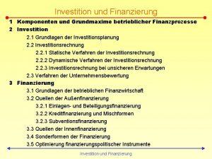 Investition und Finanzierung 1 Komponenten und Grundmaxime betrieblicher