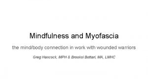 Mindfulness and Myofascia the mindbody connection in work
