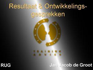 Resultaat Ontwikkelingsgesprekken RUG Jan Jacob de Groot ROcyclus