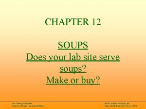 CHAPTER 12 SOUPS Does your lab site serve