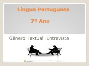 Lngua Portuguesa 7 Ano Gnero Textual Entrevista Relembrando