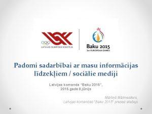 Padomi sadarbbai ar masu informcijas ldzekiem socilie mediji