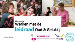 Workshop Werken met de leidraad Oud Gelukkig Naam