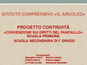 ISTITUTO COMPRENSIVO G ARCOLEO PROGETTO CONTINUIT CONVENZIONE SUI