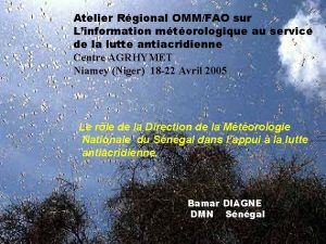 Atelier Rgional OMMFAO sur Linformation mtorologique au service