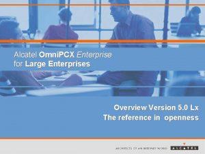 Alcatel Omni PCX Enterprise for Large Enterprises Overview