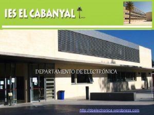 DEPARTAMENTO DE ELECTRNICA http dpelectronica wordpress com DEPARTAMENTO