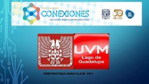 PREPARATORIA UNAM CLAVE 6913 EQUIPO 2 Integrantes Dayana
