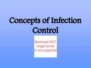 Concepts of Infection Control The risk of infection