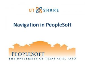 Navigation in People Soft Introduction Overview 1 What