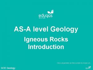 ASA level Geology Igneous Rocks Introduction Click anywhere
