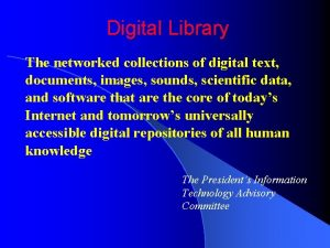 Digital Library The networked collections of digital text