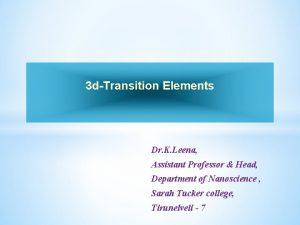 3 dTransition Elements Dr K Leena Assistant Professor
