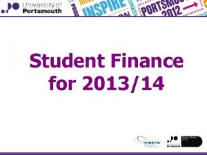 Student Finance for 201314 Tuition Fees and Tuition