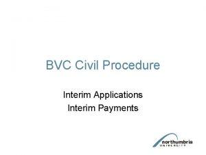 BVC Civil Procedure Interim Applications Interim Payments Interim