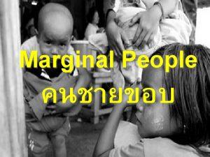 Marginal People Marginal man or marginal man theory